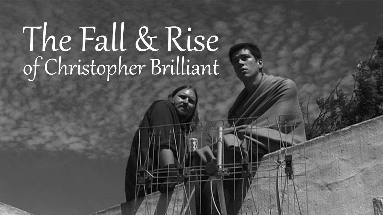 The Fall and Rise of Christopher Brilliant
